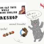 BRITT先生のネコの手作りオモチャ ワークショップ in ENGLISH