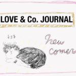 【LOVE & Co. JOURNAL】新入りのチヨ子さんと月じい&ホイップ